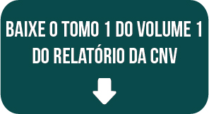 Relatório Final CNV: Tomo 1, volume 1