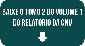 Relatório Final CNV: Tomo 2, volume 1